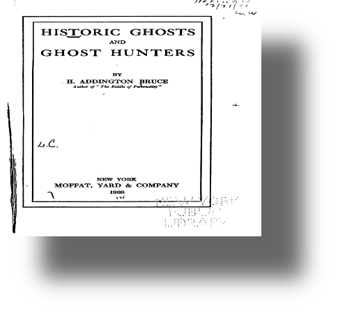 H. Addington Bruce psychic research parapsychology ghosts haunted paranormal