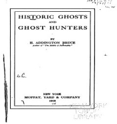 H. Addington Bruce psychic research parapsychologist ghosts haunted paranormal