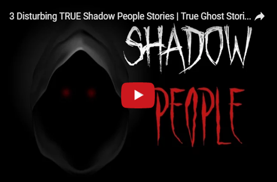shadow people true ghost stories